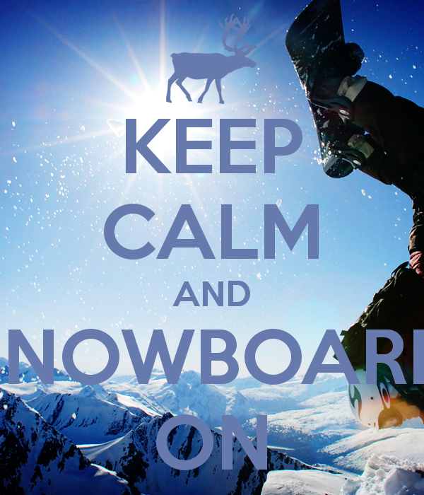 Crappy Snowboard Meme Of The Week Keep Calm And Carry