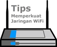 Tips Memperkuat Jaringan Internet WiFi di Android dengan Mudah