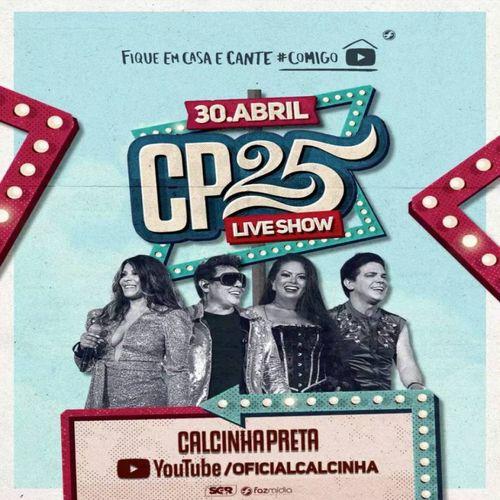 Calcinha Preta - CP25 - Live Show - Fique em Casa e Cante Comigo - Maio - 2020