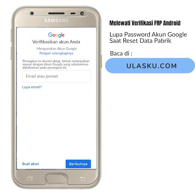 Membuka Android Yang Terkunci Saat Reset Pabrik Karena Lupa Password Akun Google - FRP LOCK