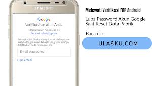 Membuka Android Yang Terkunci Saat Reset Pabrik Karena Lupa Password Akun Google