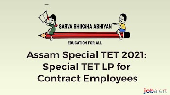 Assam Special TET 2021: Special TET LP for Contract Employees