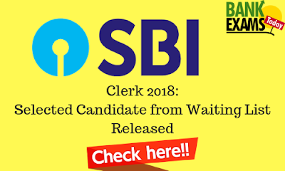 SBI Clerk 2018: Selected Candidate from Waiting List Released