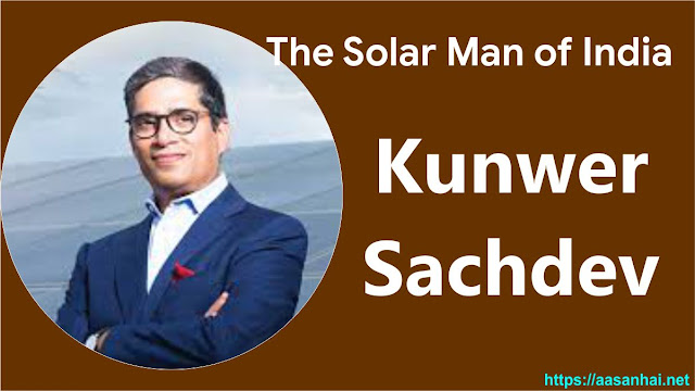 solar man of India - Kunwer  Sachdev