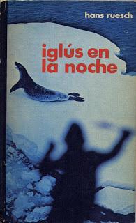 """""""Iglús en la noche"""" de Hans Ruesch"""