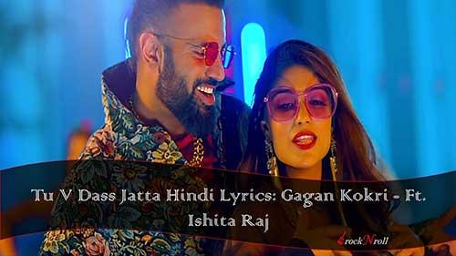 Tu-V-Dass-Jatta-Hindi-Lyrics-Gagan-Kokri-Ft