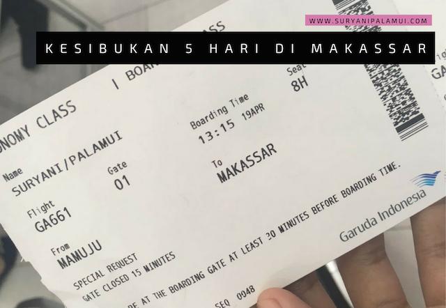 Kesibukan 5 Hari di Makassar