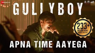 Apna Time Aayega Lyrics - Gully Boy - Ranveer Singh & Alia Bhatt