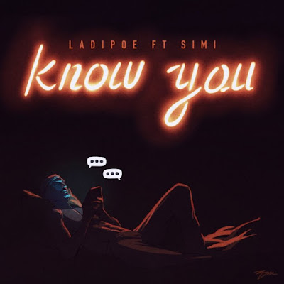"Mavin records rapper Ladipoe comes through with his latest body of work single which he titled ""Know You"" featuring somgstress Simi produced by Somi Jones."