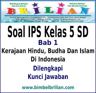Soal IPS Kelas 5 SD Bab 1 Kerajaan Hindu, Budha Dan Islam Di Indonesia Dan Kunci Jawaban