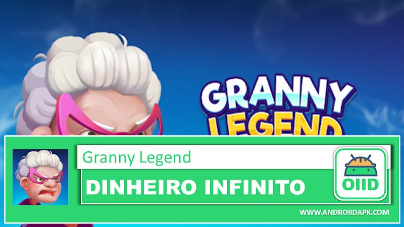 Granny Legend – APK MOD HACK – Dinheiro Infinito