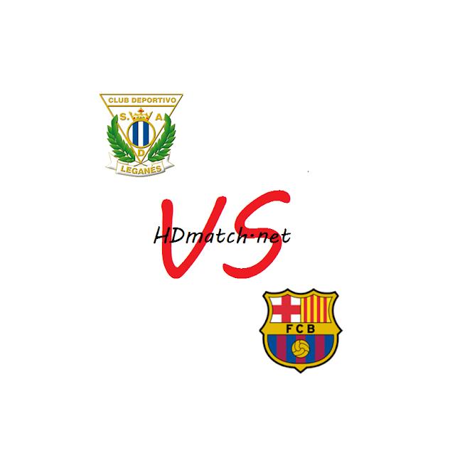 مباراة برشلونة وليغانيس بث مباشر مشاهدة اون لاين اليوم 30-1-2020 بث مباشر كأس ملك إسبانيا barcelona vs cd leganes