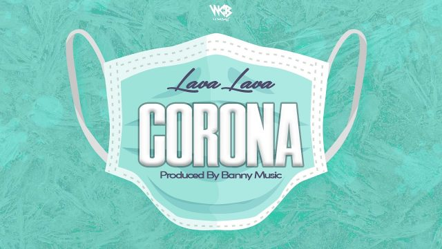 Download  new Audio by Lava lava - Corona