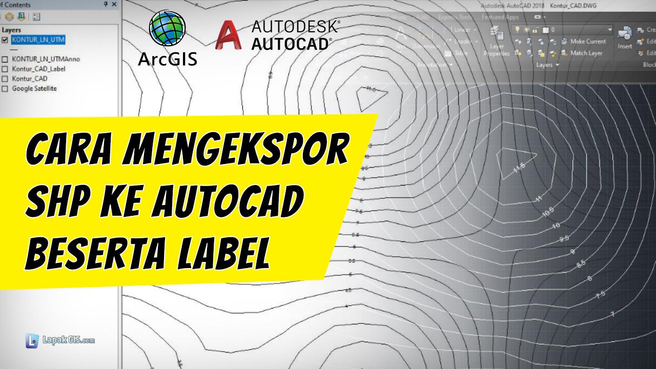 Cara mengekspor SHP ke AutoCAD beserta Label