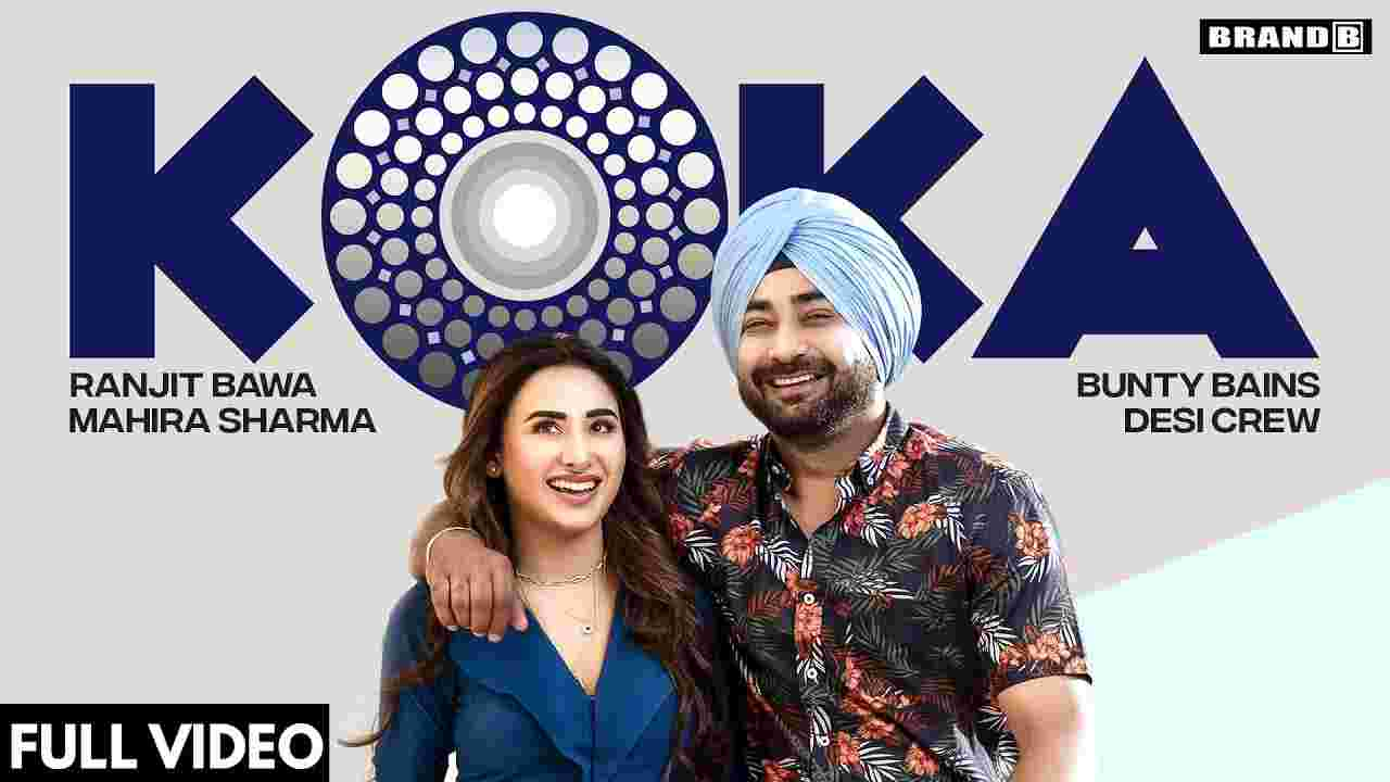 Koka lyrics Ranjit Bawa ft Mahira Sharma Punjabi Song
