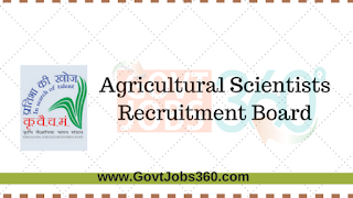 Agricultural Scientists Recruitment Board: Sr. Scientist Posts