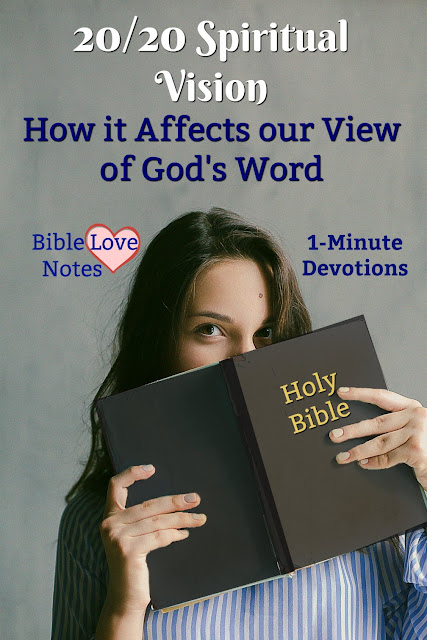 If we want to have 20/20 spiritual vision, we need to understand this important thing about God's Word. #BibleLoveNotes #Bible #devotions