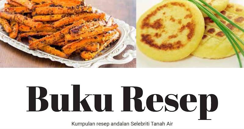 Kumpulan Resep Masakan Selebriti Tanah Air