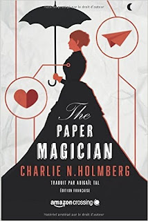 https://lacaverneauxlivresdelaety.blogspot.fr/2016/11/the-paper-magician-de-charlie-n-holmberg.html