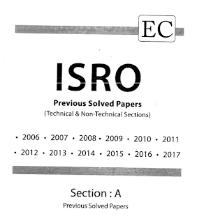 EC ISRO PREVIOUS SOLVED PAPERS 2006-2017 (TECHNICAL & NON-TECHNICANAL)