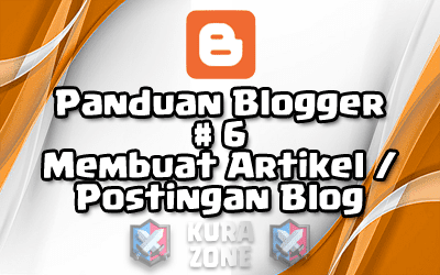 Panduan Blogger #6 - Membuat Artikel / Postingan Blog