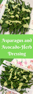 Asparagus and Avocado-Herb Dressing:  Nice tender asparagus is blanched until bright green, cooled, and then doused with an amazing avocado-herb dressing and topped with fresh basil, and chives! - Slice of Southern