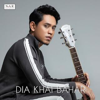 Khai Bahar - Dia MP3