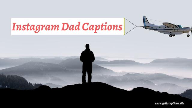 Dad Captions,Instagram Dad Captions,Dad Captions For Instagram