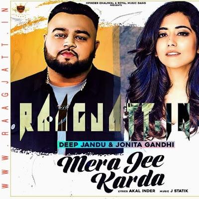 Mera Jee Karda by Deep Jandu , Jonita Gandhi lyrics