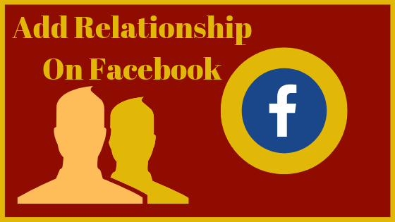 How To Put Yourself In A Relationship On Facebook<br/>
