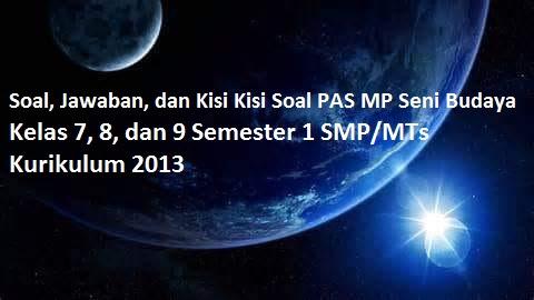 Soal Kunci Kisi Pas Seni Budaya Kelas 8 Semester 1 Tp 2020 2021 Smp Mts Kurikulum 2013 Gelap Terang