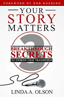 Your Story Matters!: 3 Breakthrough Secrets to Stories That Transform by Linda Olson