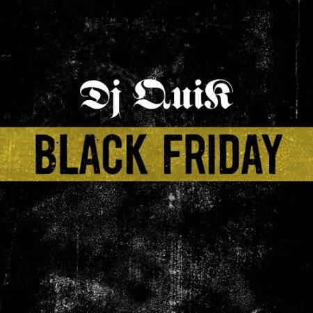 "DJ Quik lança a musica ""Black Friday"""