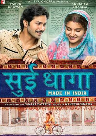 Sui Dhaaga: Made in India 2018 Full Hindi Movie Download Hd Pre DVDRip