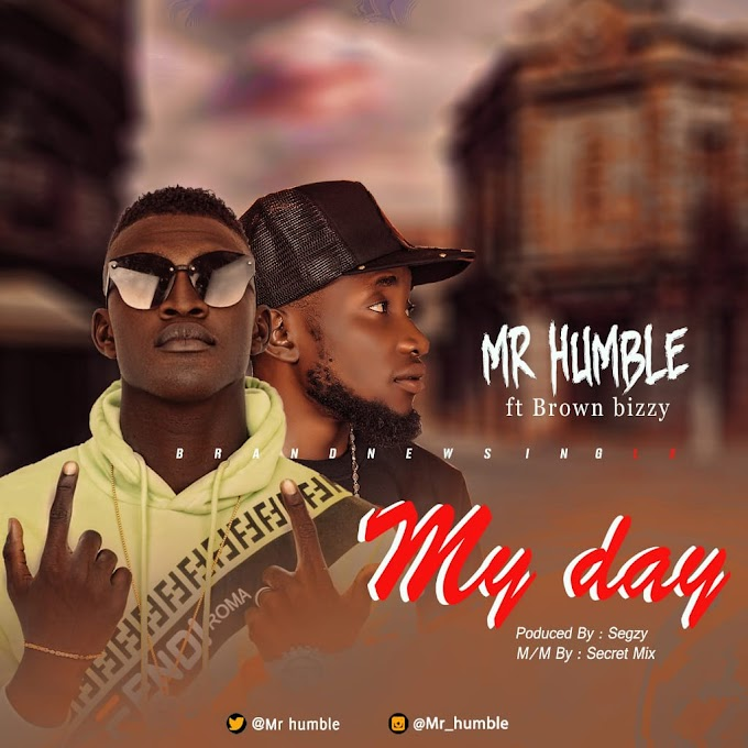 Mp3: Music: Mr. Humble Ft. Brown Bizzy – My Day