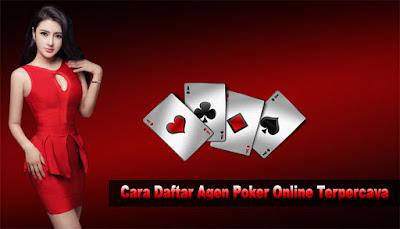 Cara Daftar Agen Poker Online Terpercaya