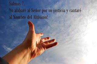 Resultado de imagen para SALMO 7 Yo alabaré al Señor por su justicia y cantaré al Nombre del Altísimo
