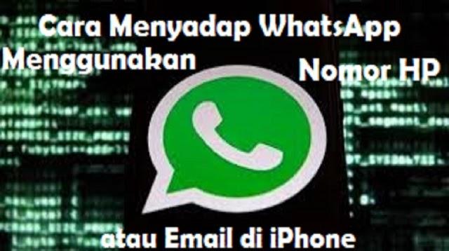 Cara Menyadap Whatsapp Menggunakan Nomor Hp Atau Email Di Iphone 2021 Cara1001