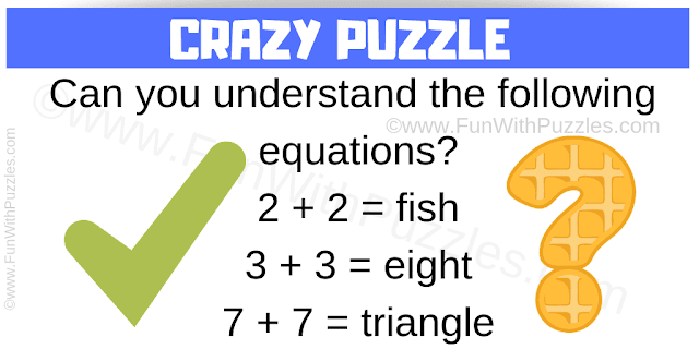 2 + 2 = fish, 3+3=eight, 7+7=triangle: Can you understand this?