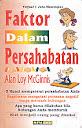 FAKTOR DALAM PERSAHABATAN Karya: Dr. Alam Loy McGinnis