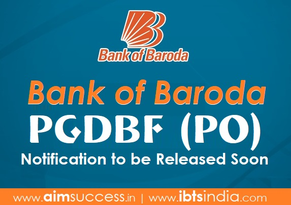 Bank of Baroda PGDBF (PO) Notification to be Released Soon
