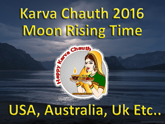karva chauth moon rise time in usa, uk, australia, sydney, canada