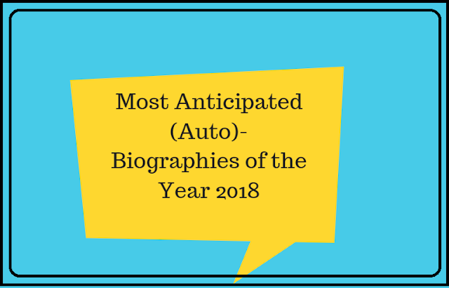 The Most Anticipated Biography/Auto Biography Releases of 2018