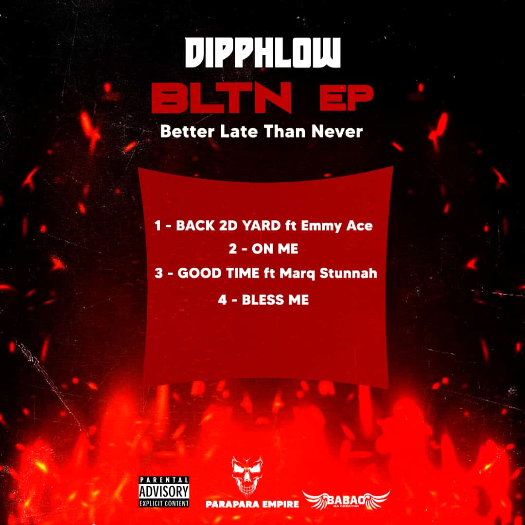 [Extended play] Dipphlow - Better late than never (4 tracks project) #Arewapublisize