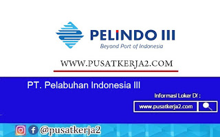 Lowongan Kerja BUMN SMA SMK D3 S1 Agustus 2020 di PT Pelindo III