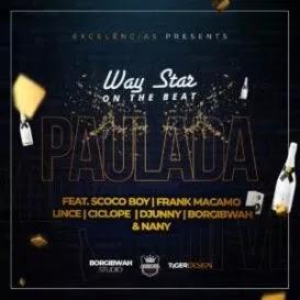 BAIXAR MP3 || Waystar - Paulada Feat. Scocoboy, Frank Macamo, Lince, Ciclope, Djunny, Borgibwah & Nany  || 2018