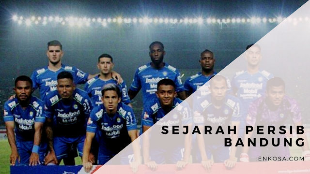 Sejarah Klub Persib Bandung Untuk Pecinta Sepak Bola