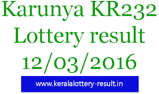 Kerala lottery result, Karunya Lottery result, Karunya KR-232 lottery result, Today's Karunya Lottery result , 12-03-2016 Karunya Lottery result, Karunya KR 232 lottery result, Karunya lottery result 12/03/2016, kerala lotteries karunya result KR223, Check Karunya KR 232 Bhagyakuri result, Karunya lottery Saturday kr 232 result
