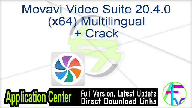 Movavi Video Suite 20.4.0 (x64) Multilingual + Crack