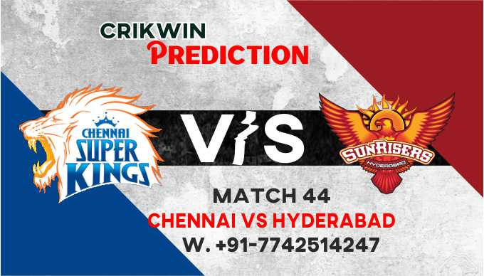 Hyderabad vs Chennai IPL T20 44th Match Today 100% Match Prediction Who will win - Cricfrog